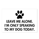 Leave me alone today dog Postcards (Package of 8)
