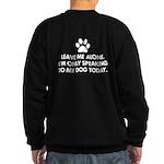 Leave me alone today dog Sweatshirt (dark)
