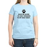 Leave me alone today dog Women's Light T-Shirt