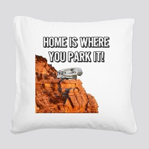 Home Is Where You Park It - F Square Canvas Pillow