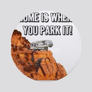 Home Is Where You Park It - Fifth W Round Ornament