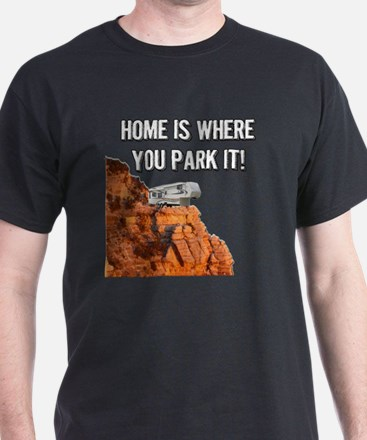 Home Is Where You Park It - Fifth Whe T-Shirt