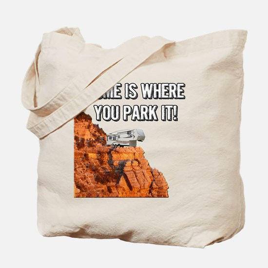 Home Is Where You Park It - Fifth Wheel Tote Bag