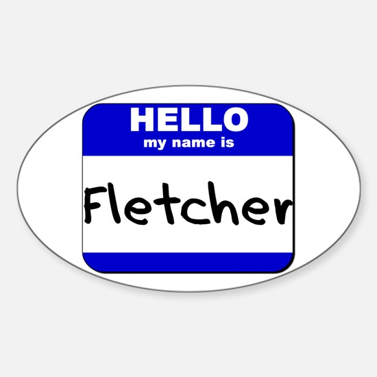 hello my name is fletcher Oval Decal