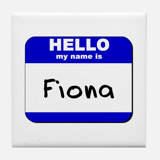hello my name is fiona  Tile Coaster