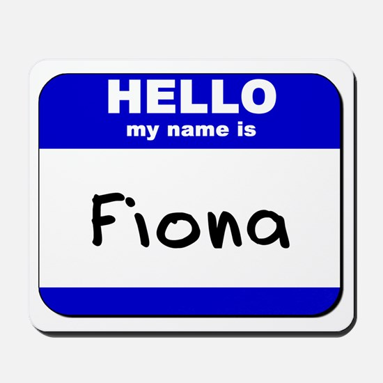 hello my name is fiona  Mousepad