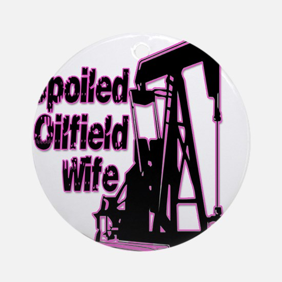 Spoiled Oilfield Wife Jewelry Ornament (Round)