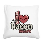 Dont Go Bacon My Heart Square Canvas Pillow