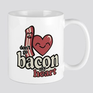 Dont Go Bacon My Heart Mugs