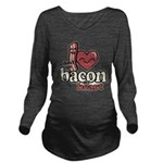 Dont Go Bacon My Heart Long Sleeve Maternity T-Shi
