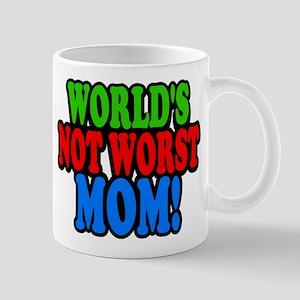 Worlds Not Worst Mom Mugs