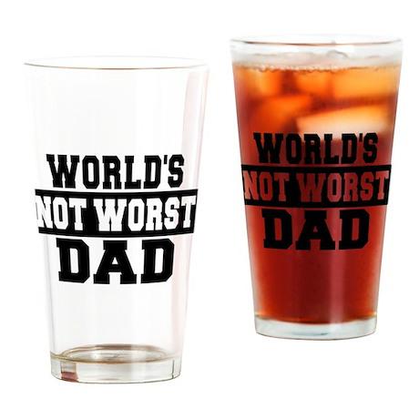 Worlds Not Worst Dad Drinking Glass