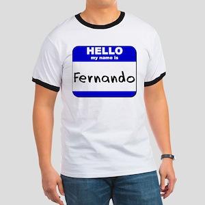 hello my name is fernando Ringer T