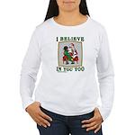 I Believe (Girl) Women's Long Sleeve T-Shirt