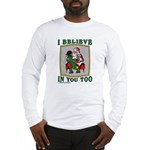 I Believe (Girl) Long Sleeve T-Shirt