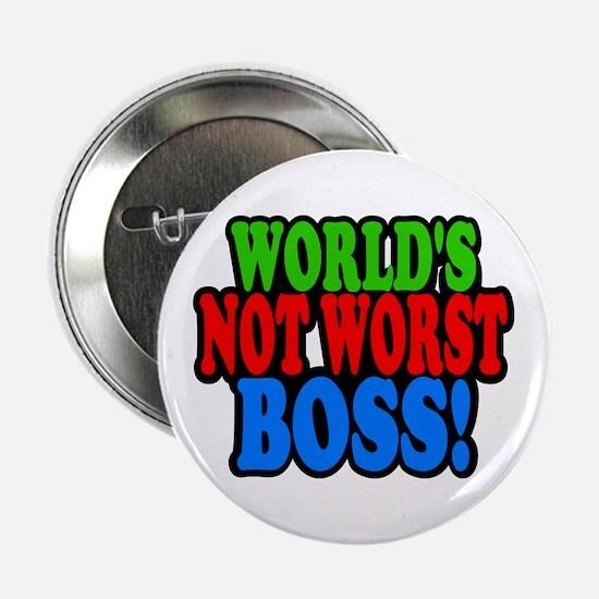 """Worlds Not Worst Boss 2.25"""" Button"""