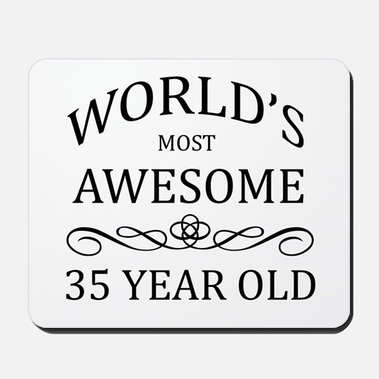 World's Most Awesome 35 Year Old Mousepad