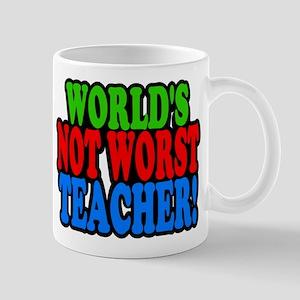 Worlds Not Worst Teacher Mugs