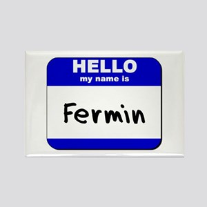 hello my name is fermin Rectangle Magnet