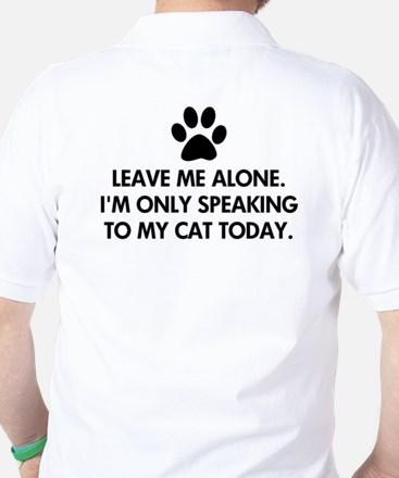 Leave me alone today cat Golf Shirt