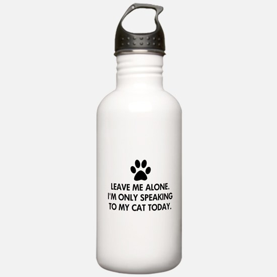 Leave me alone today cat Water Bottle