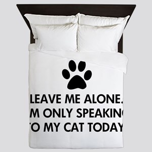 Leave me alone today cat Queen Duvet