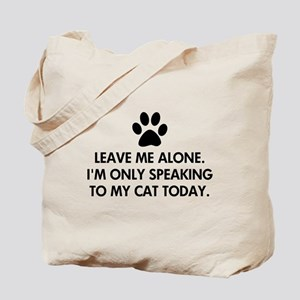 Leave me alone today cat Tote Bag