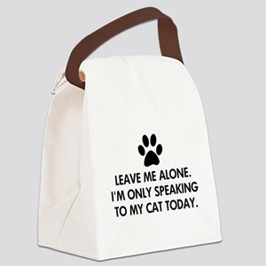 Leave me alone today cat Canvas Lunch Bag