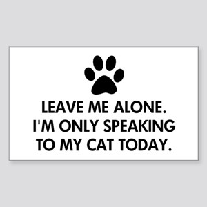 Leave me alone today cat Sticker (Rectangle)
