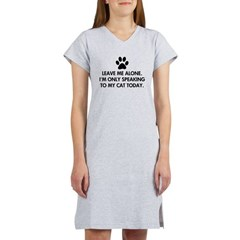Leave me alone today cat Women's Nightshirt