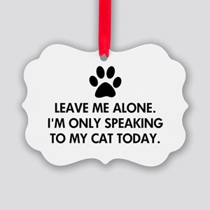 Leave me alone today cat Picture Ornament