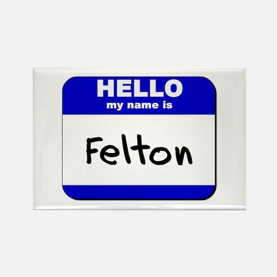 hello my name is felton Rectangle Magnet