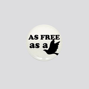 As Free as a Bird Mini Button