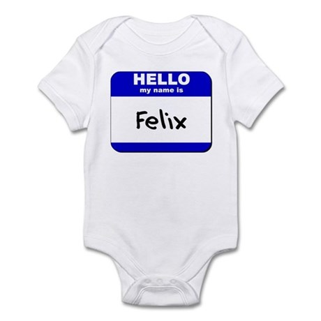 hello my name is felix Infant Bodysuit