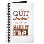 Quit Slackin' & Make It Happen Journal