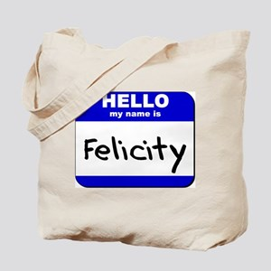 hello my name is felicity Tote Bag