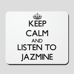 Keep Calm and listen to Jazmine Mousepad
