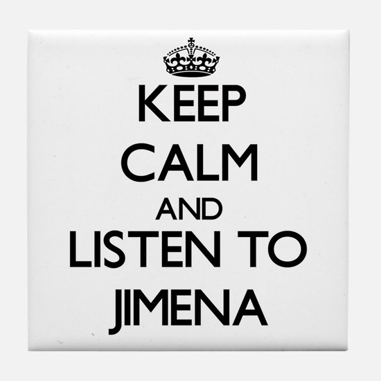 Keep Calm and listen to Jimena Tile Coaster