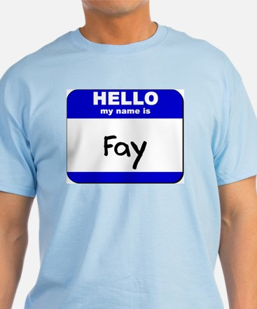 hello my name is fay T-Shirt