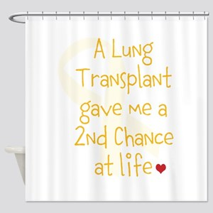 2nd Chance At Life (Lung) Shower Curtain