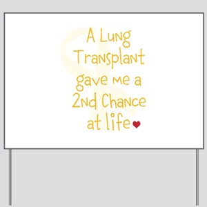 2nd Chance At Life (Lung) Yard Sign