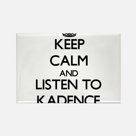 Keep Calm and listen to Kadence Magnets