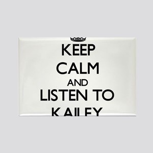 Keep Calm and listen to Kailey Magnets