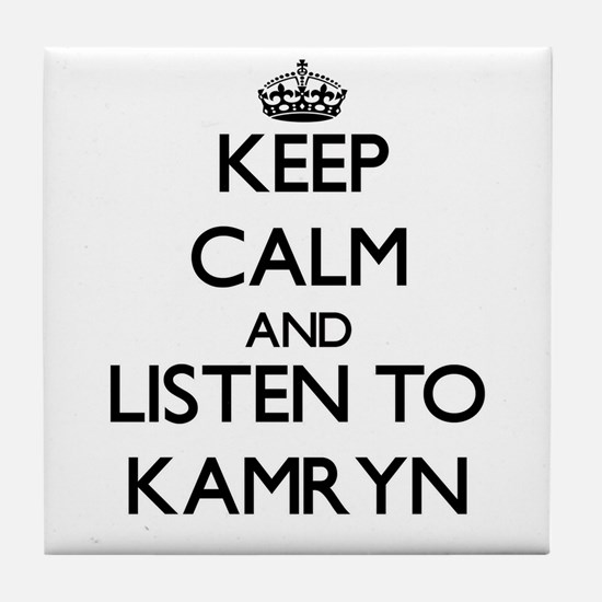 Keep Calm and listen to Kamryn Tile Coaster