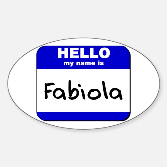 hello my name is fabiola Oval Decal