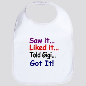 Saw it, liked it, told Gigi, got it! Bib