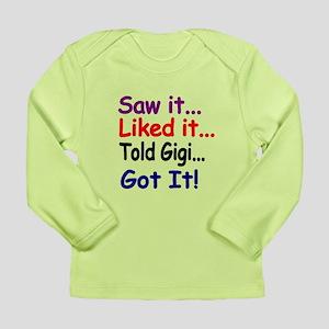 Saw It, Liked It, Told Gigi, Got It! Long Sleeve T