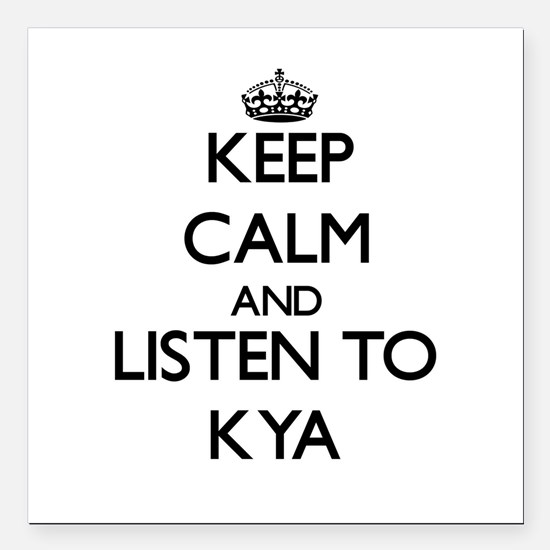 "Keep Calm and listen to Kya Square Car Magnet 3"" x"
