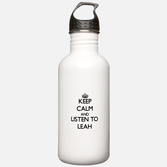 Keep Calm and listen to Leah Water Bottle