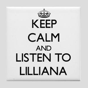 Keep Calm and listen to Lilliana Tile Coaster